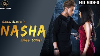 Nasha (Full song) | Gaurav Rastogi | Feat. Deepika Butola | Grand studio