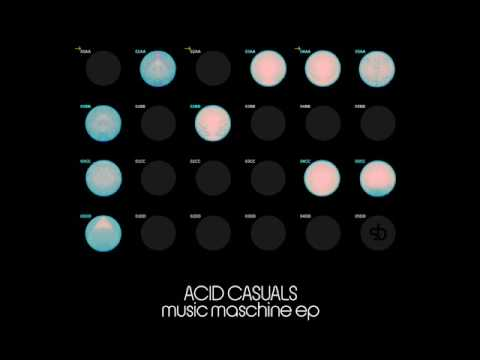 Acid Casuals -  Music Maschine