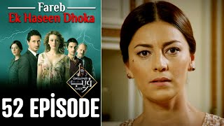 Fareb-Ek Haseen Dhoka in Hindi-Urdu Episode 52 | Turkish Drama