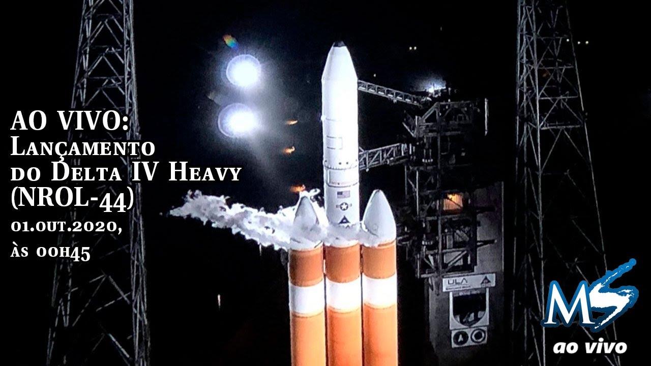 AO VIVO: Lançamento do Delta IV Heavy com a carga útil NROL-44 - SCRUB 2