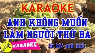 Anh Không Muốn Làm Người Thứ Ba Karaoke    Beat Chuẩn
