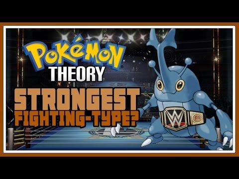 Pokemon Theory: Who Is The Strongest Fighting-Type Pokemon?