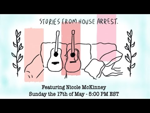 Stories From House Arrest With Nicole Mckinney