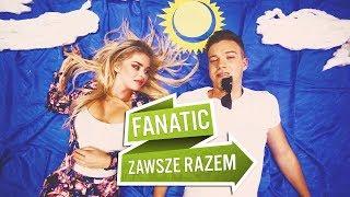 Fanatic - Zawsze razem (Official Video)