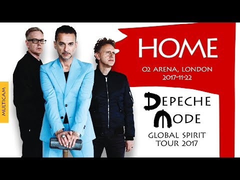 Depeche Mode - Home (Multicam)(Global Spirit Tour 2017, London, England)(2017-11-22)