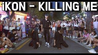 [KPOP IN PUBLIC] IN HongDae, iKON (아이콘) - KILLING ME (죽겠다) Dance Cover 커버댄스 (4K)