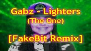 Gabz - Lighters (The One) [FakeBit Remix]
