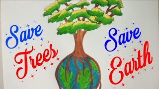 How To Draw Save Trees Save Earth Drawing Step By Step Save Earth