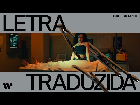Tiësto - The Business (LEGENDADO PT-BR)