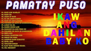 OPM Trending Pamatay Puso Tagalog Love Songs 2020 - OPM Love Songs Collection - Tagalog Songs 80s90s