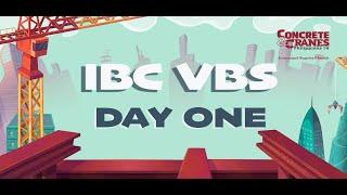 IBC VBS Day 1