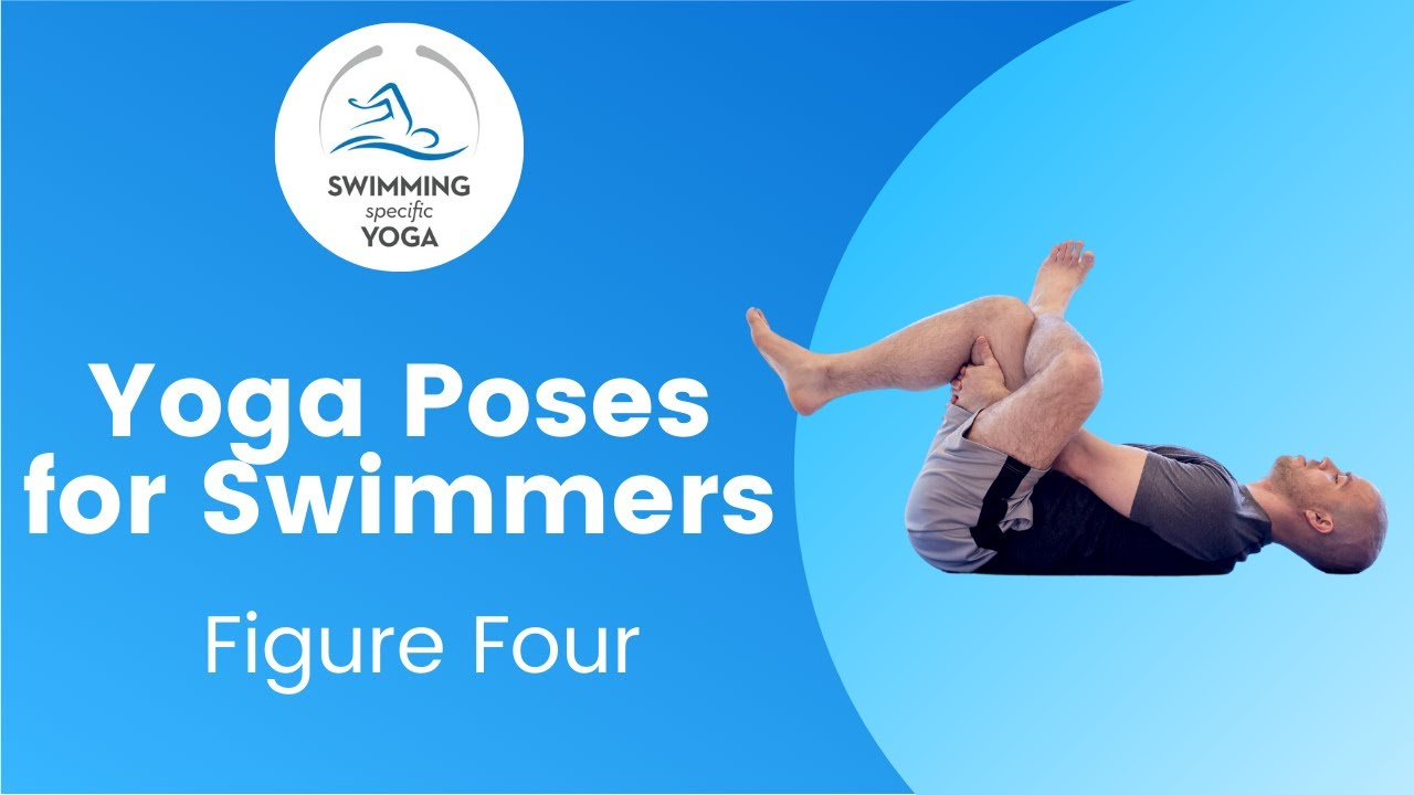 Yoga Poses for Swimmers: Figure Four Pose