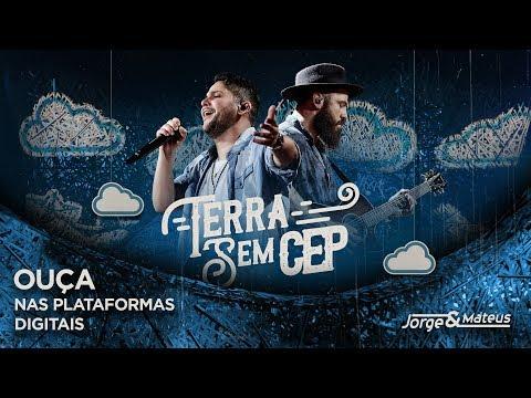 Jorge & Mateus - Terra Sem CEP - Disponível nas Plataformas Digitais