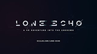 Lone Echo Trailer – Exclusively for Oculus Rift