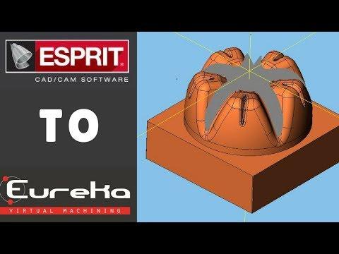 ESPRIT to EUREKA - PLUG-IN _Eureka Virtual Machining 8.5
