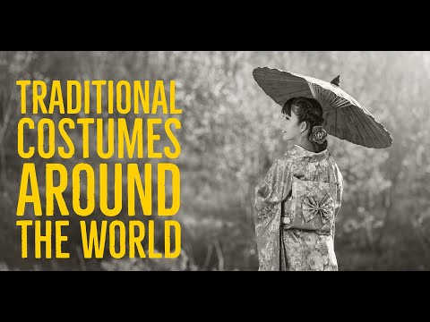 Traditional Costumes Around The World