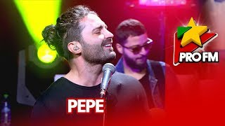 Pepe - Ramane intre noi ProFM LIVE Session