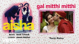 Gal Mitthi Mitthi Best Audio Song - Aisha Sonam Kapoor Abhay Deol Javed AkhtaR