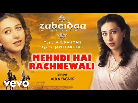 Mehndi Hai Rachnewali - Official Audio Song | Zubeidaa | A.R. Rahman