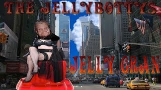 Jelly Gran - The Jellybottys Jelly Gran Song Music Video