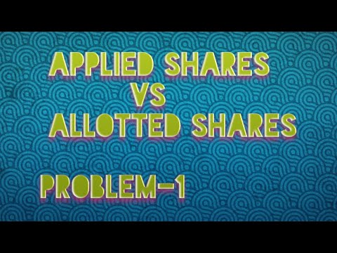 company Accounts- Applied vs Allotted shares- problem-1
