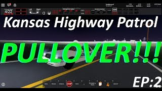 Kansas Highway Patrol[Roblox Police] Ep:2