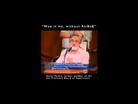 """""""Woe is me, without AirBnB"""" (Aaron Peskin)"""