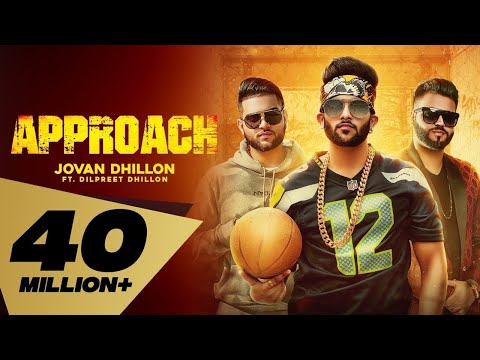 Approach (Full Video) Jovan Dhillon feat. Dilpreet Dhillon I Karan Aujla | Latest Punjabi Songs 2018