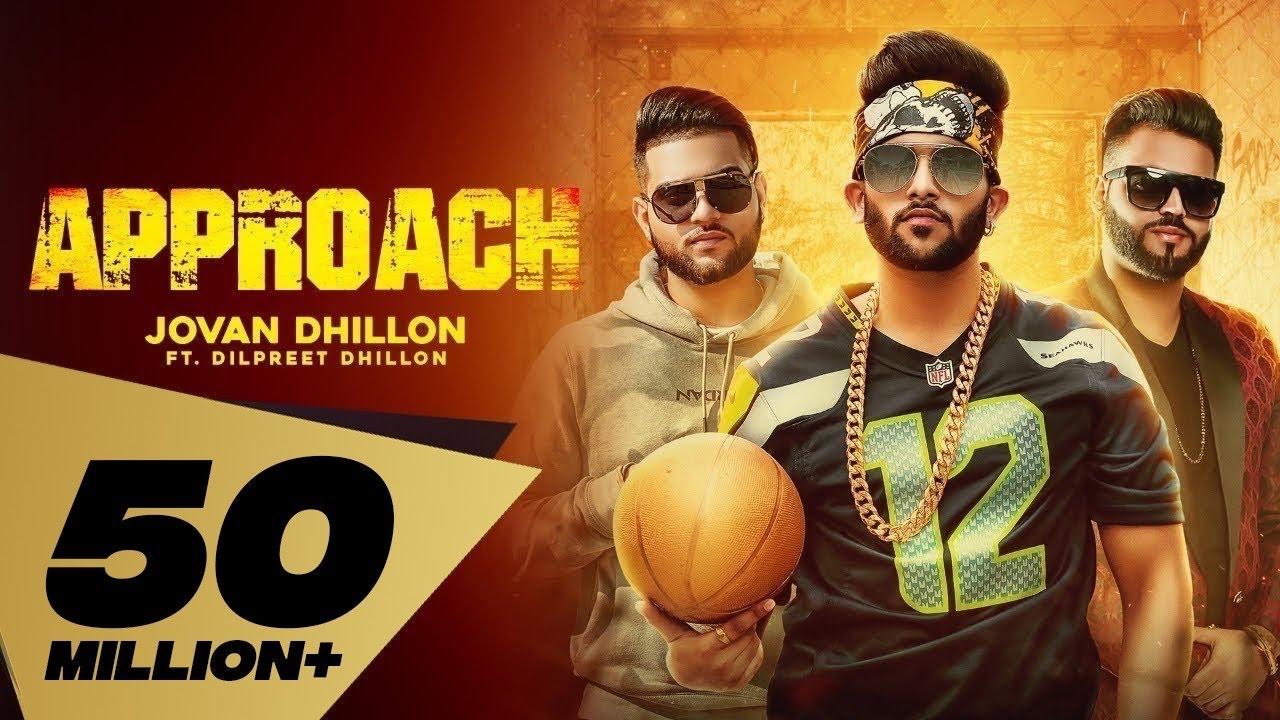 Approach (Full Video) Jovan Dhillon feat  Dilpreet Dhillon I Karan Aujla |  Latest Punjabi Songs 2018