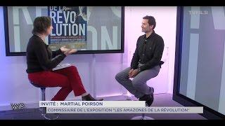 """VYP – Martial Poirson, commissaire de l'exposition """"LES AMAZONES DE LA RÉVOLUTION"""""""