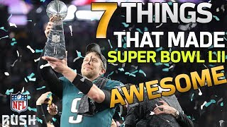 7 AWESOME Things from Super Bowl LII | NFL Highlights