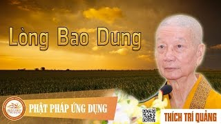 Lòng Bao Dung - Giảng Sư Thích Trí Quảng
