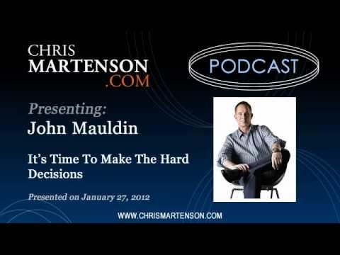 John Mauldin Its Time To Make The Hard Decisions Youtube