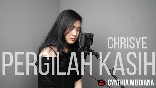CHRISYE - PERGILAH KASIH CYNTHIA MEIDIANA COVER