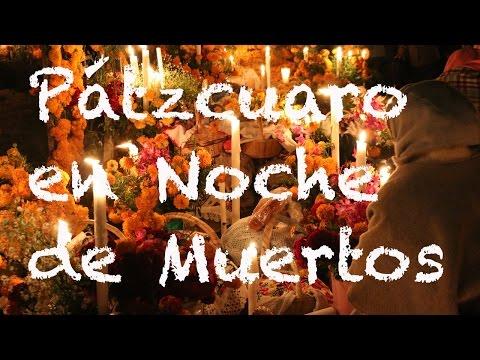 Pátzcuaro En Noche De Muertos, Michoacán   El Andariego