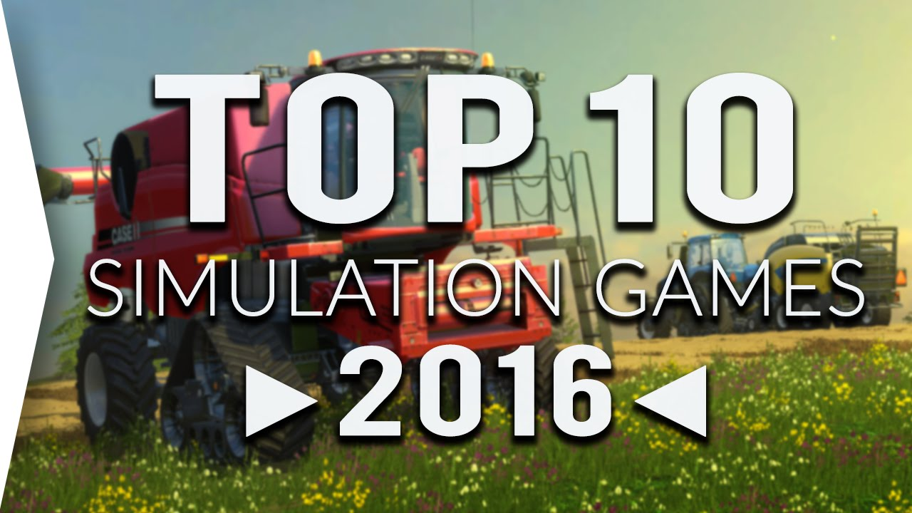 Top 10 ▻SIMULATION◅ Games in 2016 | Must Play ✓ - YouTube