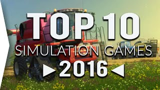 Top 10 ►SIMULATION◄ Games in 2016 | Must Play ✓