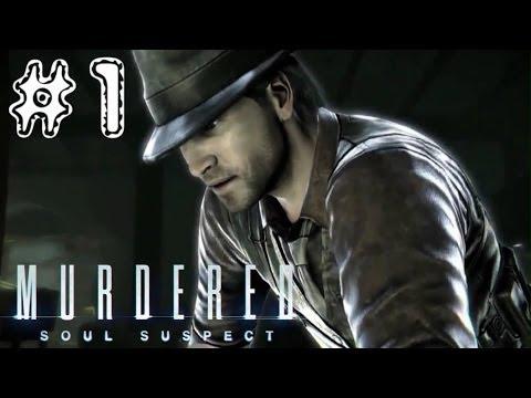Murdered: Soul Suspect. Серия 1 [Расследование собственного убийства]