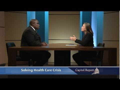 Capitol Report: Solving the Health Care Crisis