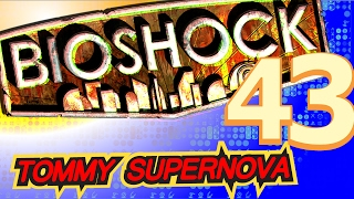 Another Smellevator - BioShock: The Collection - FOURTY-THREE - Tommy SuperNova 🎮 🎮