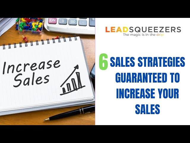 6 Sales Strategies Guaranteed to Increase Your Sales