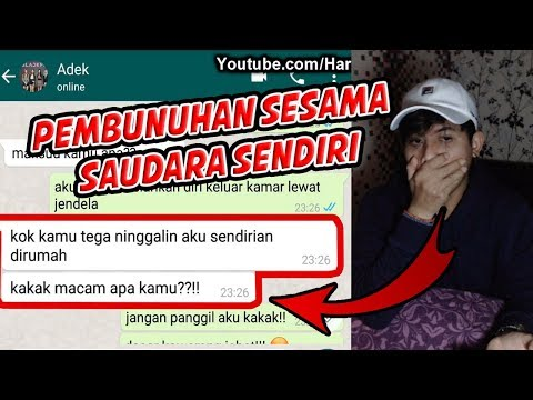DIBUNUH KAKAK SENDIRI ?GILA!! - CHAT HISTORY HORROR INDONESIA