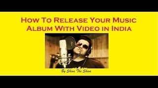 How to Release your Own Music Album Top 10 Steps to get Famous in India How to Join Bollywood
