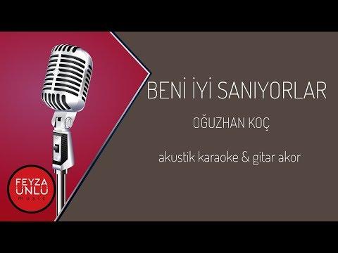 Oğuzhan Koç - Beni İyi Sanıyorlar Akustik Karaoke & Gitar Akor
