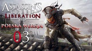 Zagrajmy w Assassin's Creed Liberation HD PL (03) - Zabijamy Podszywki :) | Vertez | 1080p