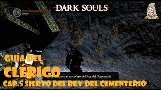 Dark Souls: Guia clerigo #5 | Pacto de la tumba: Servimos a Nito, rey del cementerio