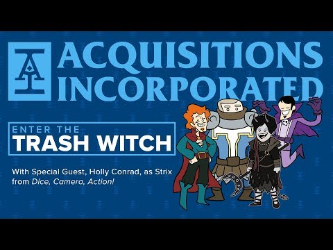 Acquisitions Incorporated: Enter the Trash Witch