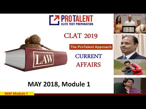 CLAT 2019 Current Affairs I May 2018 Module 1 I ProTalent