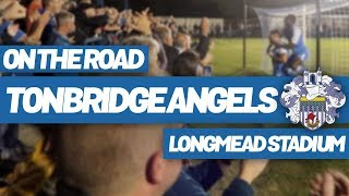 On The Road - TONBRIDGE ANGELS @ LONGMEAD STADIUM