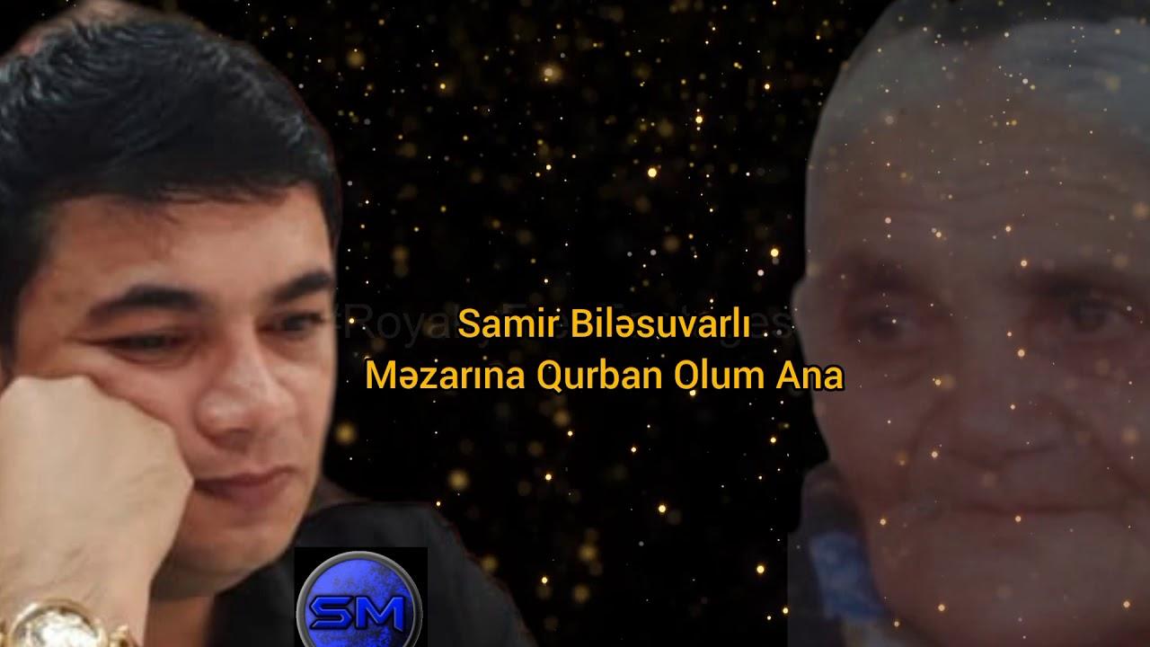 Samir Bilesuvarli Ana Mugami Ana Mahnisi
